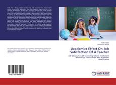 Bookcover of Academics Effect On Job Satisfaction Of A Teacher