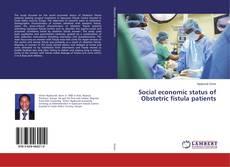 Portada del libro de Social economic status of Obstetric fistula patients