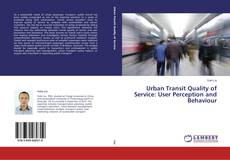 Bookcover of Urban Transit Quality of Service: User Perception and Behaviour