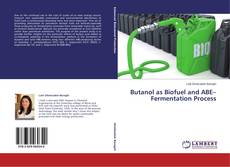 Bookcover of Butanol as Biofuel and ABE–Fermentation Process