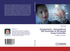 Bookcover of Comparision - Conventional PID Controller & PID Based Fuzzy Controller