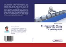 Bookcover of Development Of A Fuzzy Loss-based Process Capability Index
