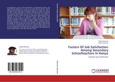 Bookcover of Factors Of Job Satisfaction Among Secondary Schoolteachers In Kenya
