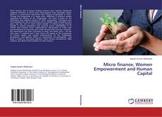 Bookcover of Micro finance, Women Empowerment and Human Capital