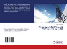 Bookcover of A Framework for Microgrid Analysis using OpenDSS