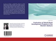 Bookcover of Evaluation of World Bank Development Projects in the Western Balkans