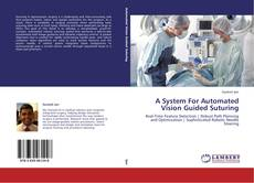 Portada del libro de A System For Automated Vision Guided Suturing