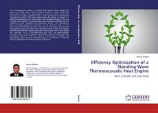 Bookcover of Efficiency Optimization of a Standing-Wave Thermoacoustic Heat Engine
