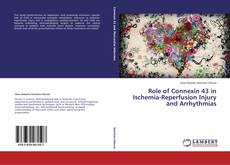 Bookcover of Role of Connexin 43 in Ischemia-Reperfusion Injury and Arrhythmias