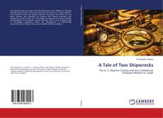 Bookcover of A Tale of Two Shipwrecks