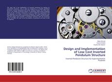 Bookcover of Design and Implementation of Low Cost Inverted Pendulum Structure