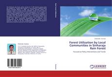 Bookcover of Forest Utilization by Local Communities in Sinharaja Rain Forest