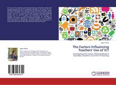 The Factors Influencing Teachers' Use of ICT kitap kapağı