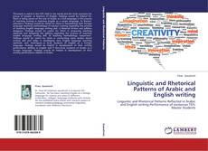 Bookcover of Linguistic and Rhetorical Patterns of Arabic and English writing