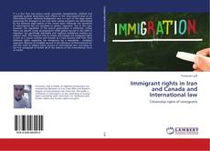 Couverture de Immigrant rights in Iran and Canada and International law