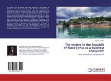 Bookcover of The waters in the Republic of Macedonia as a business ecosystem