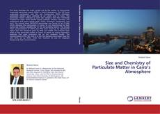 Bookcover of Size and Chemistry of Particulate Matter in Cairo's Atmosphere