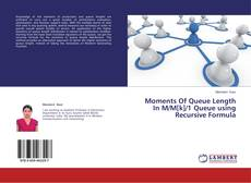 Bookcover of Moments Of Queue Length In M/M[k]/1 Queue using Recursive Formula