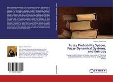 Borítókép a  Fuzzy Probability Spaces, Fuzzy Dynamical Systems, and Entropy - hoz
