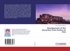 Bookcover of Development of the characters from Fiction to Film