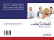 Bookcover of General Questions and Answers for Pharmaceutical Industry Interview