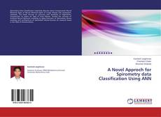 Bookcover of A Novel Approch for Spirometry data Classification Using ANN