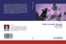 Bookcover of Right to health: Woman and Child