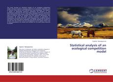 Bookcover of Statistical analysis of an ecological competition model