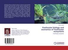 Portada del libro de Freshwater biology and economics of freshwater ecosystems
