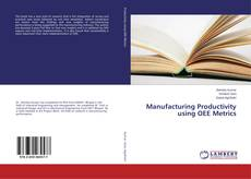 Bookcover of Manufacturing Productivity using OEE Metrics
