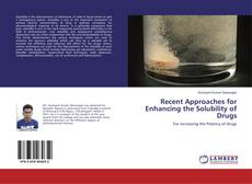 Bookcover of Recent Approaches for Enhancing the Solubility of Drugs