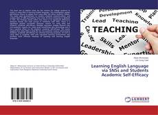 Bookcover of Learning English Language via SNSs and Students Academic Self-Efficacy