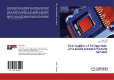 Bookcover of Fabrication of Polypyrrole-Zinc Oxide Nanocomposite Sensors