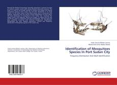 Bookcover of Identification of Mosquitoes Species In Port Sudan City
