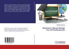 Couverture de Electronic Library Design For LIS Professionals