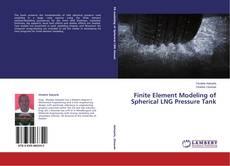 Finite Element Modeling of Spherical LNG Pressure Tank的封面