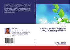 Capa do livro de Cascutta reflexa: A Detailed Study on Hepatoprotection