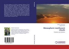 Bookcover of Mesospheric noctilucent clouds