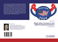 Обложка Black Voter Turnout in the 2008 Presidential Election