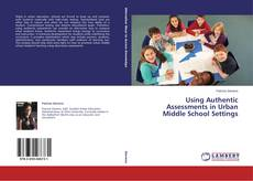 Bookcover of Using Authentic Assessments in Urban Middle School Settings