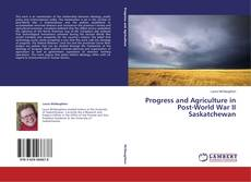 Capa do livro de Progress and Agriculture in Post-World War II Saskatchewan