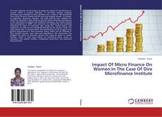 Buchcover von Impact Of Micro Finance On Women:in The Case Of Dire Microfinance Institute