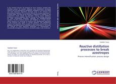 Capa do livro de Reactive distillation processes to break azeotropes