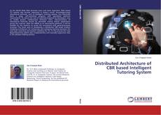 Bookcover of Distributed Architecture of CBR based Intelligent Tutoring System