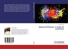 Couverture de Nature Of Dance: a study of omenimo