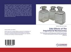 Bookcover of Side Effects of The Inquisitorial Bureaucracy