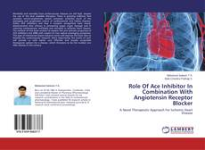 Bookcover of Role Of Ace Inhibitor In Combination With Angiotensin Receptor Blocker