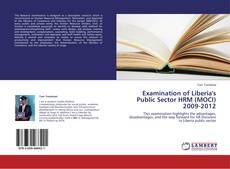 Обложка Examination of Liberia's Public Sector HRM (MOCI) 2009-2012