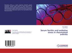 Serum ferritin and oxidative stress in rheumatoid arthritis kitap kapağı