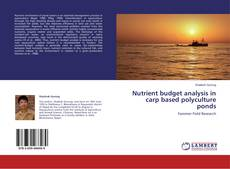 Bookcover of Nutrient budget analysis in carp based polyculture ponds